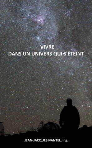 Vivre dans un univers qui s'éteint por Jean-Jacques Nantel
