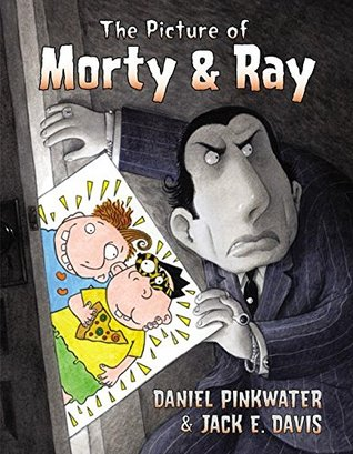The Picture of Morty & Ray by Daniel Pinkwater