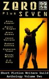 Zero Plus Seven (Short Fiction Writers Guild Anthology Book 2)