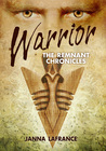 Warrior (The Remnant Chronicles, #1)
