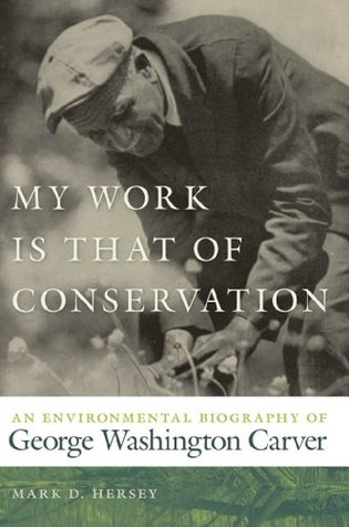 My Work Is That of Conservation by Mark D. Hersey