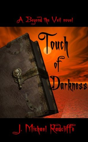 Touch of Darkness by J. Michael Radcliffe