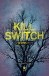 Kill Switch (Spark, #1.1)