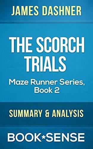 The Scorch Trials: The Maze Runner Series, Book 2 by James Dashner | Summary & Analysis