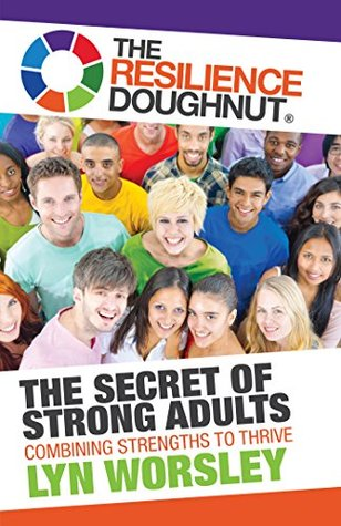 The Resilience Doughnut: The Secret of Strong Adults