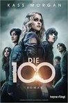 Die 100 by Kass Morgan