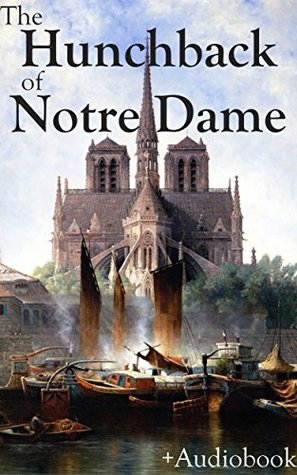 The Hunchback of Notre Dame (+Audiobook): With A Tale of Two Cities, Ivanhoe, The Count of Monte Cristo, Black Beauty & The Life and Adventures of Robinson Crusoe