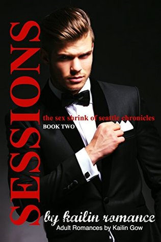 Sessions: Volume II (The Sex Shrink of Seattle, #2)