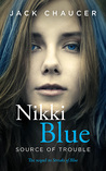 Nikki Blue: Source of Trouble (Nikki, #2)