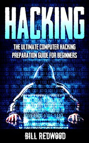 Hacking: Computer Hacking: The Ultimate Computer Hacking Preparation Guide For Beginners