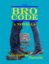 The Bro Code by Jacqueline Patricks