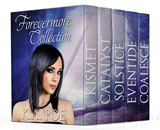 Forevermore, The Complete Series (Paranormal Urban Fantasy Boxed Set): (Kismet, Catalyst, Solstice, Eventide, Coalesce)