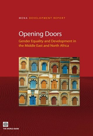 Opening Doors: Gender Equality and Development in the Middle East and North Africa