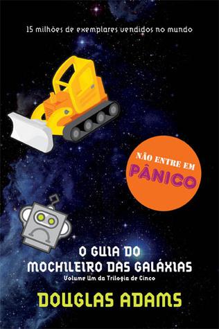 O Guia do Mochileiro das Galáxias (O Mochileiro das Galáxias, #1)