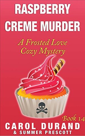 Ebook Raspberry Creme Murder by Carol Durand TXT!