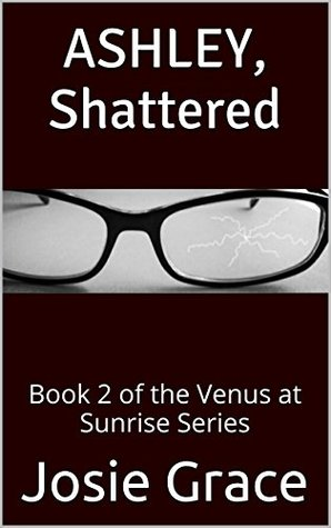 ashley-shattered-book-2-of-the-venus-at-sunrise-series