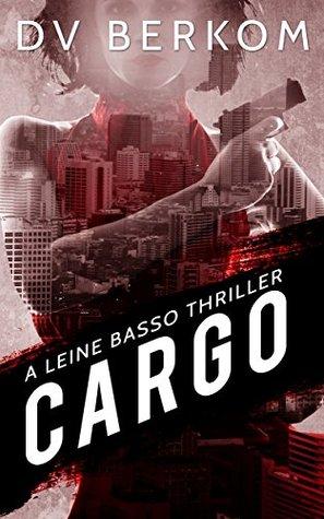 Cargo: Leine Basso Thriller #5