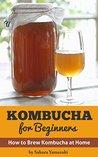Kombucha: for Beg...
