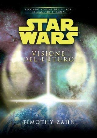 Star Wars Visione del futuro (La Mano di Thrawn)