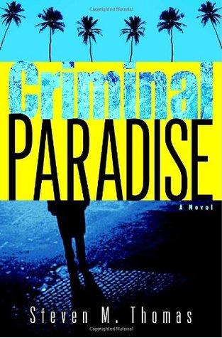 Criminal Paradise by Steven M. Thomas
