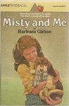 Misty and Me by Barbara Girion