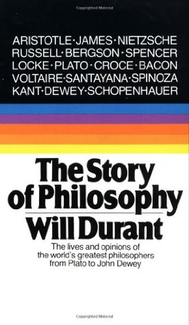 The Story of Philosophy: The Lives and Opinions of the World's Greatest Philosophers (Paperback)