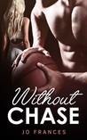 Without Chase by Jo Frances