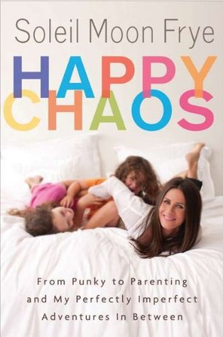 Happy Chaos by Soleil Moon Frye