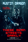 These Mean Streets, Darkly (Liquid Cool, #0.5)