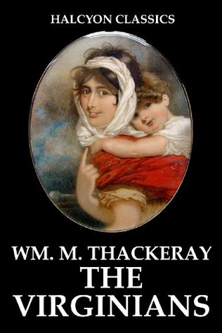 The Virginians and Other Works by William Makepeace Thackeray