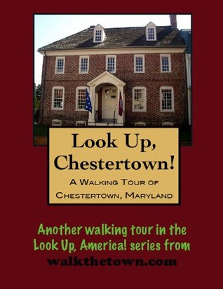 A Walking Tour of Chestertown, Maryland