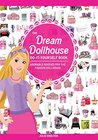 The Dream Dollhouse Do-It-Yourself Book by Julie  Shelton