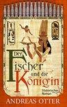 Der Fischer und die Königin by Andreas Otter