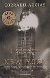 I segreti di New York: Storie, luoghi e personaggi di una metropoli