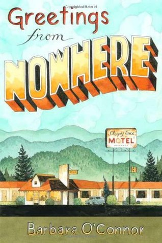Greetings from Nowhere by Barbara O'Connor