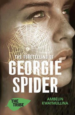 The Foretelling of Georgie Spider (The Tribe, #3)