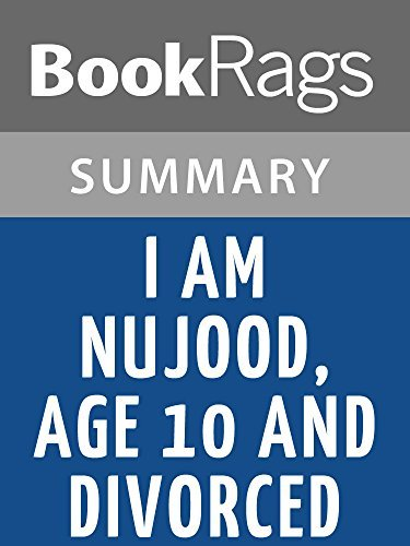 I Am Nujood, Age 10 and Divorced by Nujood Ali l Summary & Study Guide