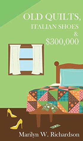 Old Quilts, Italian Shoes and $300,000