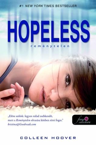 Hopeless - Reménytelen (Hopeless, #1)