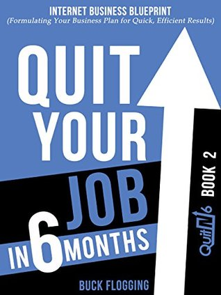 Quit your job in 6 months book 2 internet business blueprint by 25868705 malvernweather Choice Image