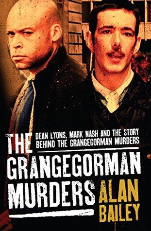 The Grangegorman Murders: Dean Lyons, Mark Nash and the Story behind the Grangegorman Murders