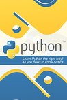 Python: Learn Python the Right Way! All You Need to Know Basics (Python, Python programming, Python programming for beginners, Python for informatics, Python for kids, Python, Python for dummies)