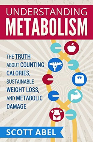 Free download Understanding Metabolism: The Truth About Counting Calories, Sustainable Weight Loss, and Metabolic Damage Epub