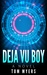 Deja Vu Boy by Tom   Myers