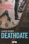 Deathdate by Lance   Rubin