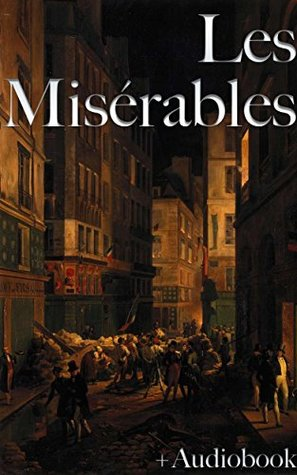 Les Misérables (+Audiobook): With Oliver Twist, The Phantom of the Opera, Northanger Abbey, The Mayor of Casterbridge & The Way of All Flesh