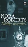Dödlig besatthet by Nora Roberts