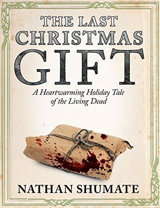 The Last Christmas Gift by Nathan Shumate