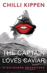 The Captain Loves Caviar: A Goldfarb Adventure