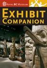 Royal BC Museum Exhibit Companion